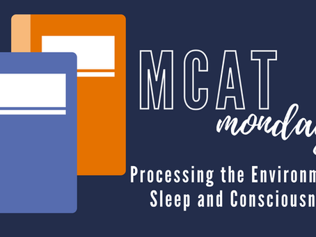 MCAT Monday: Processing the Environment - Sleep and Consciousness
