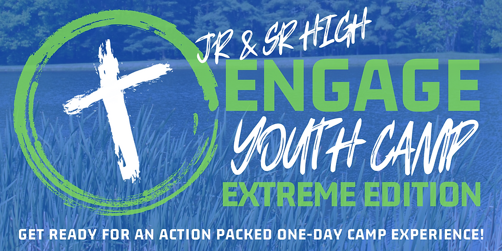 JR & SR High Engage Youth Camp - Extreme Edition