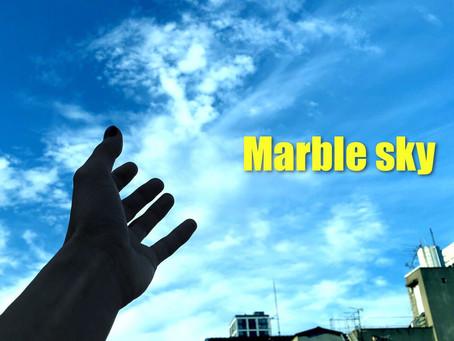 NEW Single『 Marble sky 』(3ヶ月連続配信第3弾)
