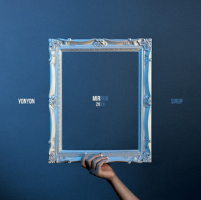 【PLAYLIST IN】YonYon, SIRUP - Mirror(選択) [prod. 2xxx!]