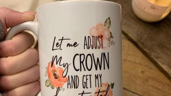 Let me Adjust my Crown mug