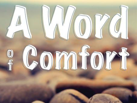 """ A Word of Comfort"""