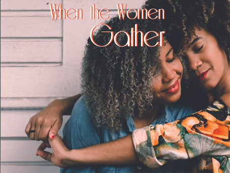 """When the Women Gather"""