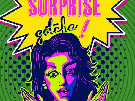 SURPRISE….GOTCHA!!