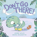 Picture Books - Dont Go There.jpg