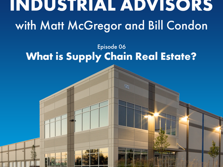 Episode #6 - What is Supply Chain Real Estate?