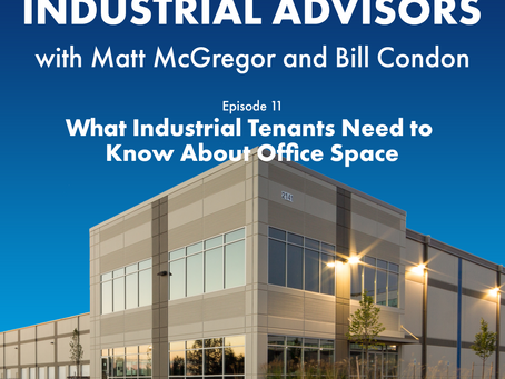 Episode #11 - What Industrial Tenants Need to Know About Office Space