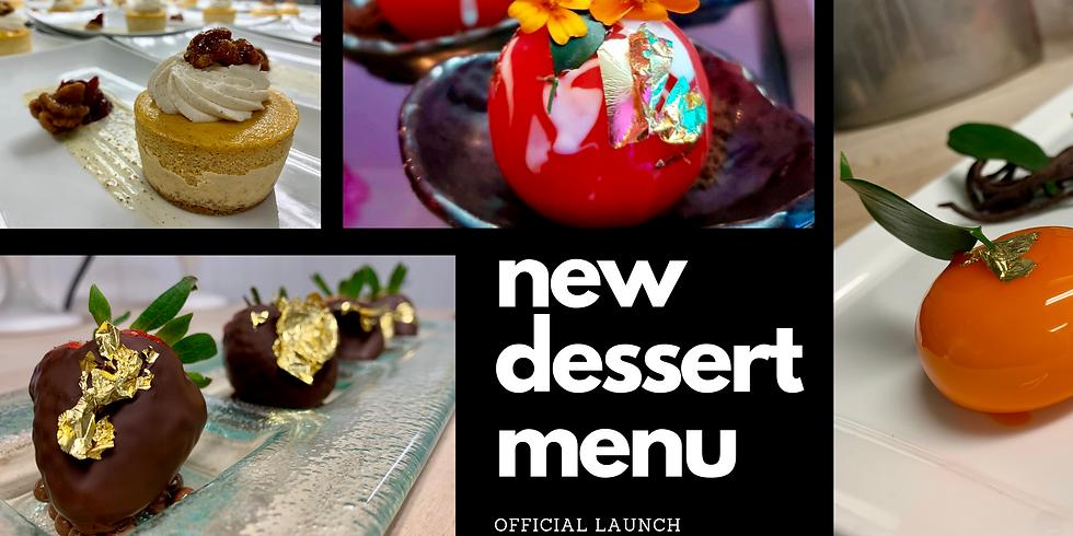 New Dessert Menu - Official Launch