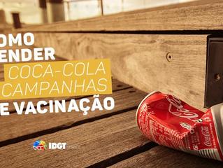 Como vender Coca-Cola e campanhas de vacinação