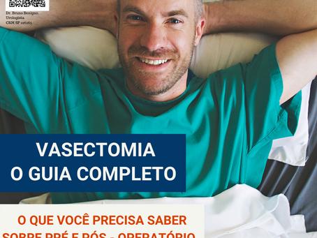 Vasectomia - O guia completo. O que você precisa saber sobre pré e pós-operatório