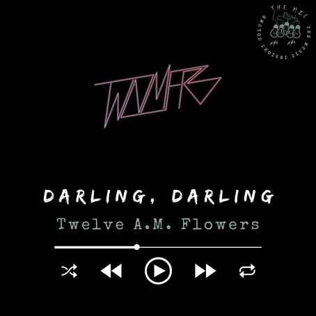 """Twelve A.M. Flowers' """"Darling, Darling"""" is Good, Good"""