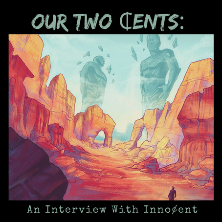 Our Two ¢ents: An Interview With Inno¢ent