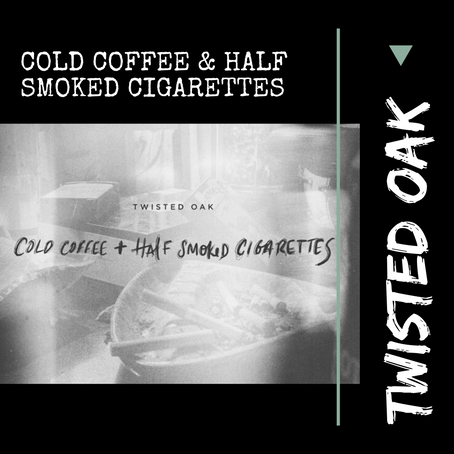 What Does Cold Coffee and Half Smoked Cigarettes Have To Do With Each Other?
