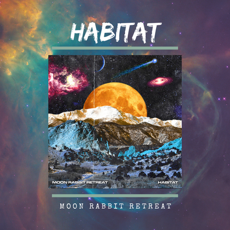 """Take A Trip To Outer Space With Moon Rabbit Retreat's """"Habitat"""""""