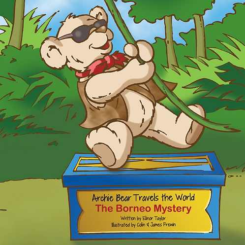 Archie Bear Travels The World - The Borneo Mystery