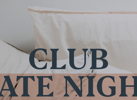 CLUB DATE NIGHT | WEEK EIGHT