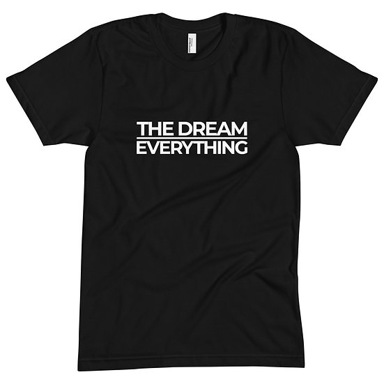 DREAM OVER EVERYTHING TEE