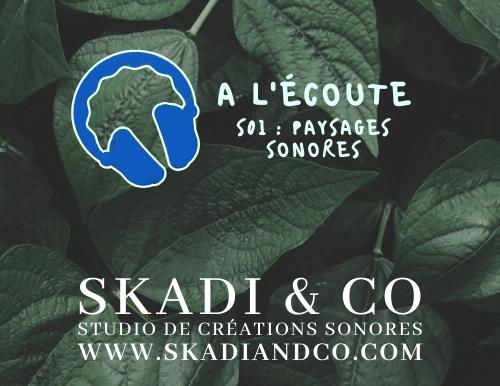 """""""À l'Écoute"""", la nouvelle série hebdomadaire produite et réalisée par Skadi&Co !"""