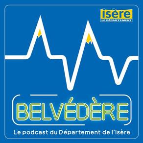 [Expérience podcast 🎧] Belvédère, les documentaires sonores du Département de l'Isère.