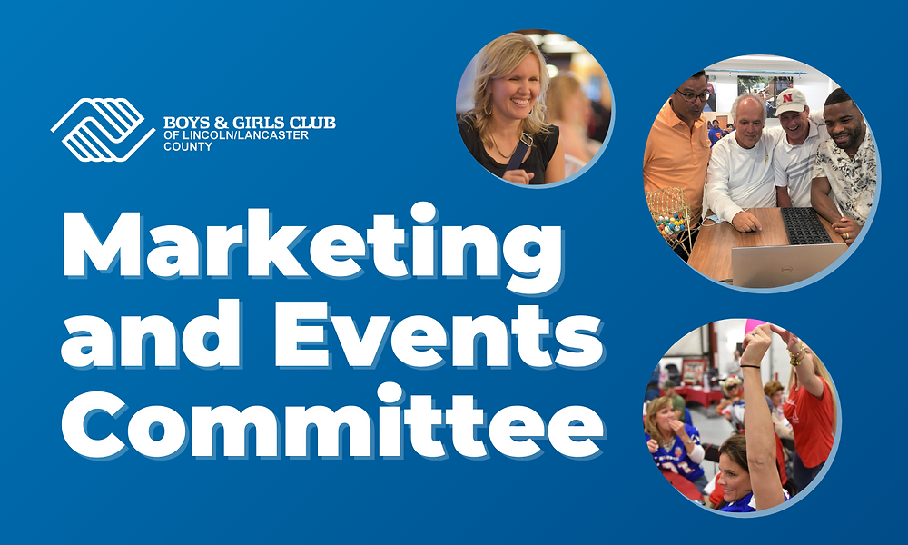 Marketing and Events Committee announcement for Boys & Girls Clubs of Lincoln