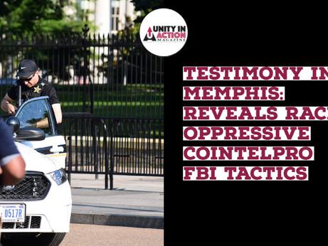 VIDEO: COINTELPRO Racially Oppressive FBI Tactics Resurfaced in 2017. Testimony from Memphis, TN