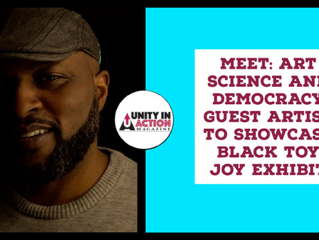 MEET: Pancho Moore, Art Science And Democracy Guest Artist to Showcase Black Toy Joy Exhibit