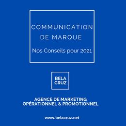 BelaCruz vous propose 5 conseils  pour votre communication de marque en 2021.