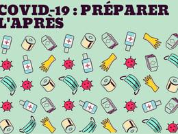"""COVID-19 - Comment préparer """"l'Après"""" ? Est- il vraiment possible d'optimiser cette paralysie ?"""