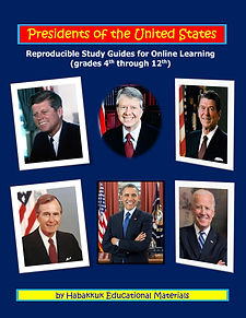 Presidents of the United States: Reproducible Study Guides for Online Learning (grades 4th through 12th), by Habakkuk Educational Materials