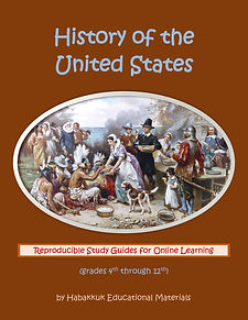 History of the United States: Reproducible Study Guides for Online Learning (grades 4th through 12th), by Habakkuk Educational Materials