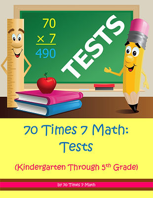 70 Times 7 Math: Tests (Kindergarten Through 5th Grade), by 70 Times 7 Math (a division of Habakkuk Educational Materials)