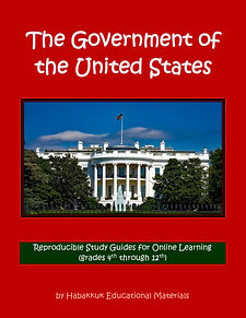 The Government of the United States (Reproducible Study Guides for Online Learning (grades 4th through 12th), by Habakkuk Educational Materials