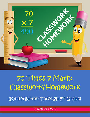 70 Times 7 Math: Classwork/Homework (Kindergarten Through 5th Grade), by 70 Times 7 Math (a division of Habakkuk Educational Materials)