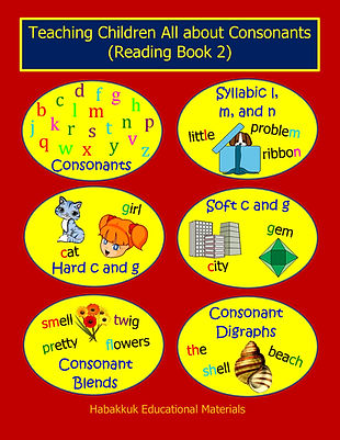 Teaching Children All about Consonants (Reading Book 2), by Habakkuk Educational Materials