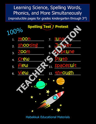 Learning Science, Spelling Words, Phonics, and More Simultaneously (reproducible pages for grades kindergarten through 3rd, Teacher's Edition), by Habakkuk Educational Materials