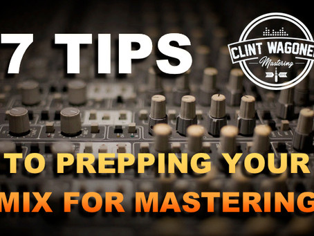 7 Tips on Prepping Your Mix For a Better Master