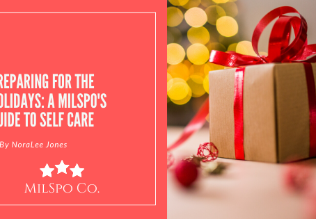 Preparing for the Holidays: A MilSpo's Guide to Self Care