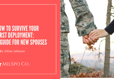 How to Survive Your First Deployment (and Every Deployment After)- A Guide for New Spouses