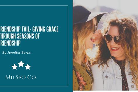 Friendship Fail: Giving Grace through Seasons of Friendship