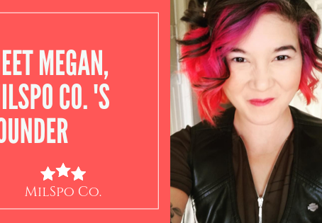 Meet Megan, MilSpo Co.'s Founder