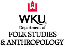 Department of Folk Studies and Anthropology Western Kentucky University