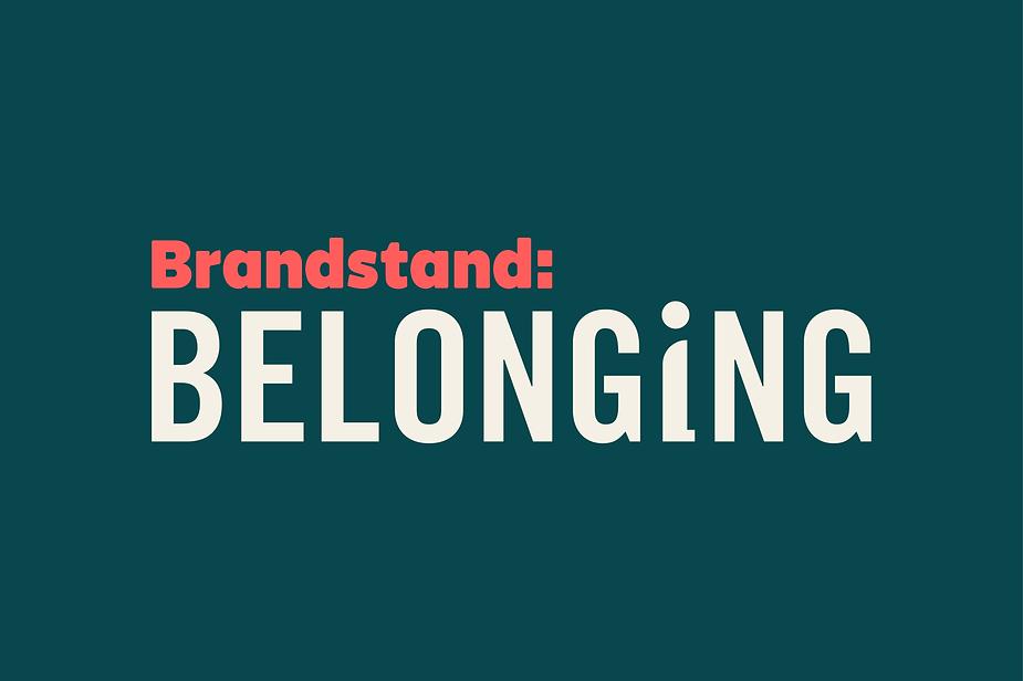 Brandstand: Belonging