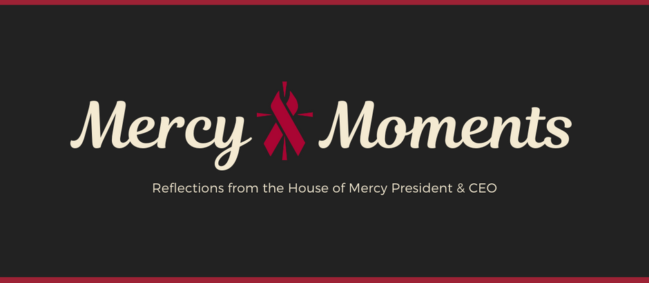 Mercy Moments – The House of Mercy President's Blog