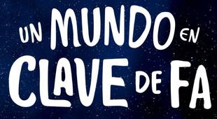 """UN MUNDO EN CLAVE DE FA"""""""