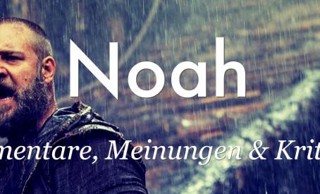 Noah – Kommentare, Meinungen & Kritiken