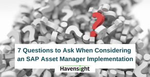 7 Questions to Ask When Considering an SAP Asset Manager Implementation