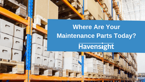Where Are Your Maintenance Parts Today?