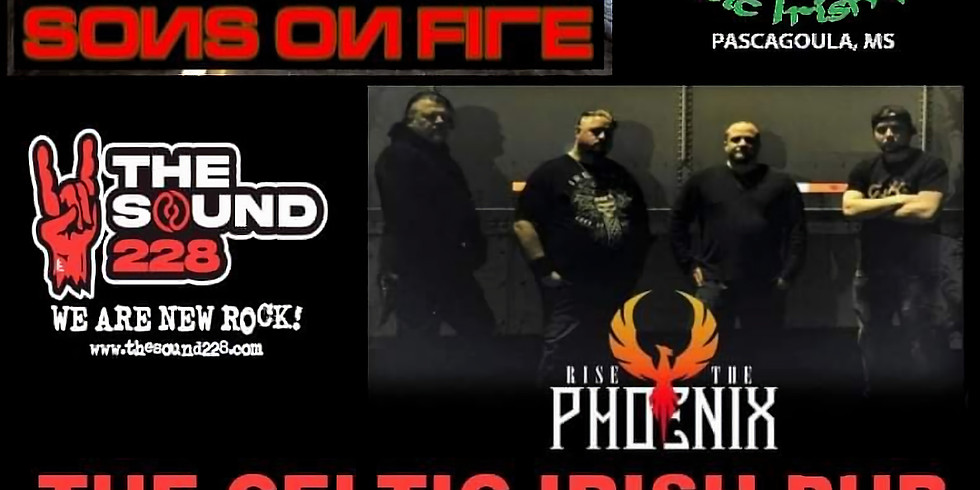 Sons ON Fire and Rise the Phoenix live