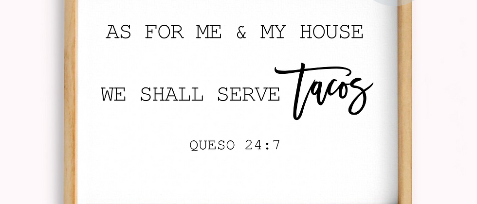 We Shall Serve Tacos Verse | Clipart Quote | DXF EPS JPG PDF PNG PDF