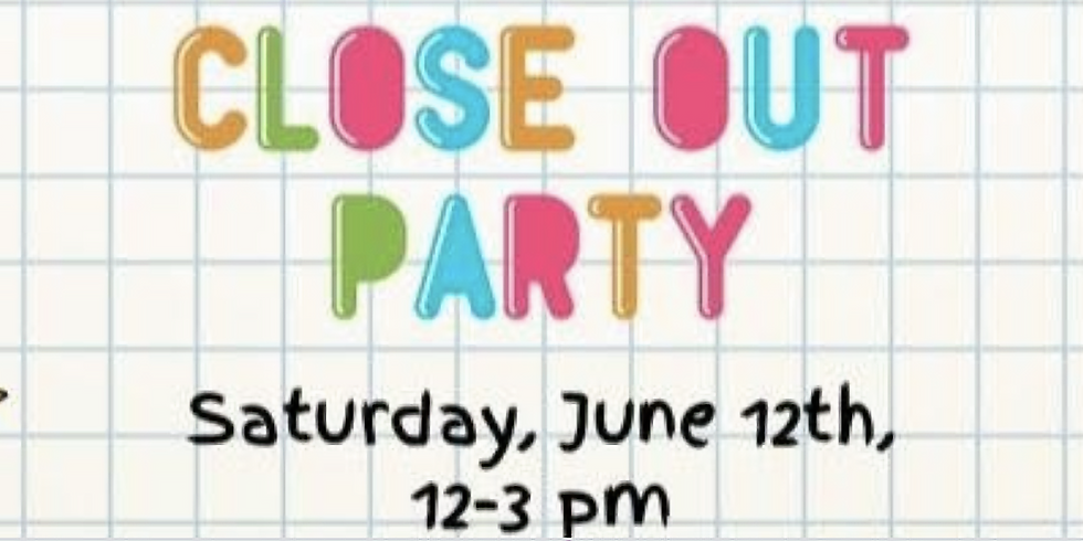 Extended Day Close Out Party